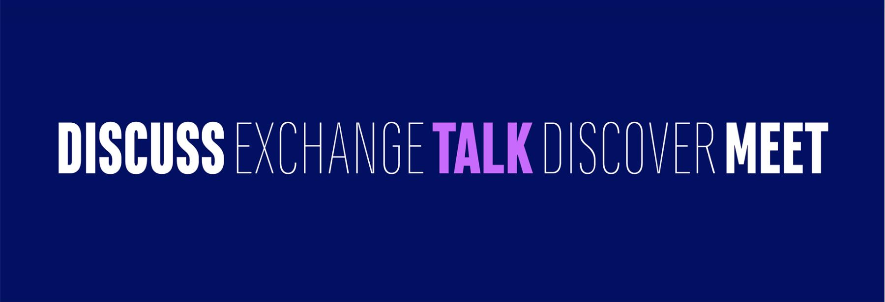 Discuss Exchange Talk Discover Meet